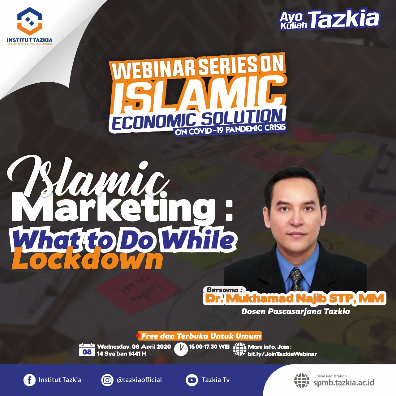 "Webinar Series ""Islamic Marketing – What to do while lockdown"" ~ Dr. Mukhamad Najib STP, MM"